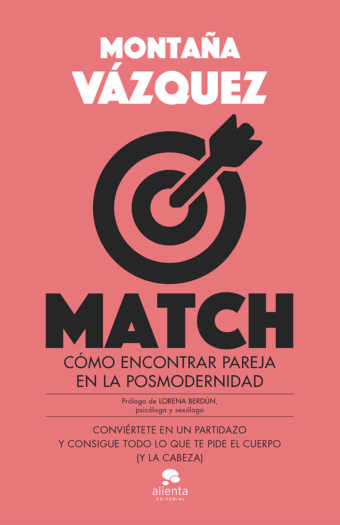 Match. Cómo encontrar pareja en la posmodernidad. (Alienta Editorial).